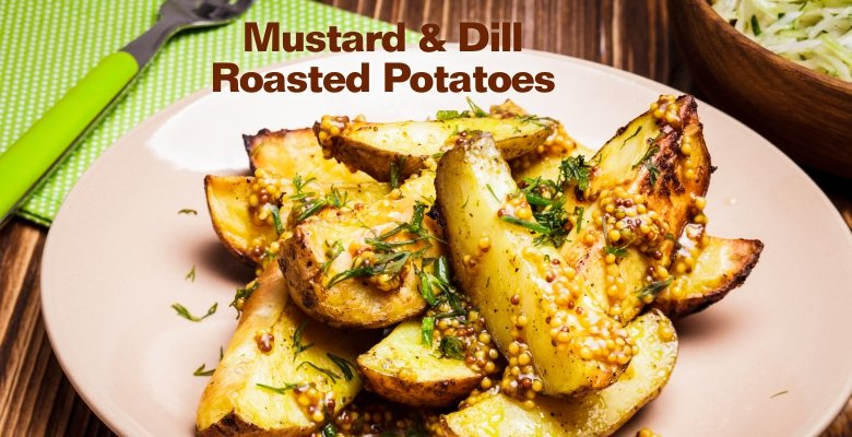 Mustard & Dill Roasted Potatoes-slider